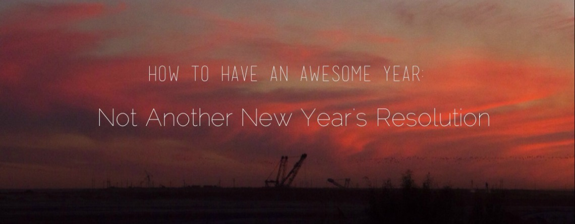How to Have An Awesome year
