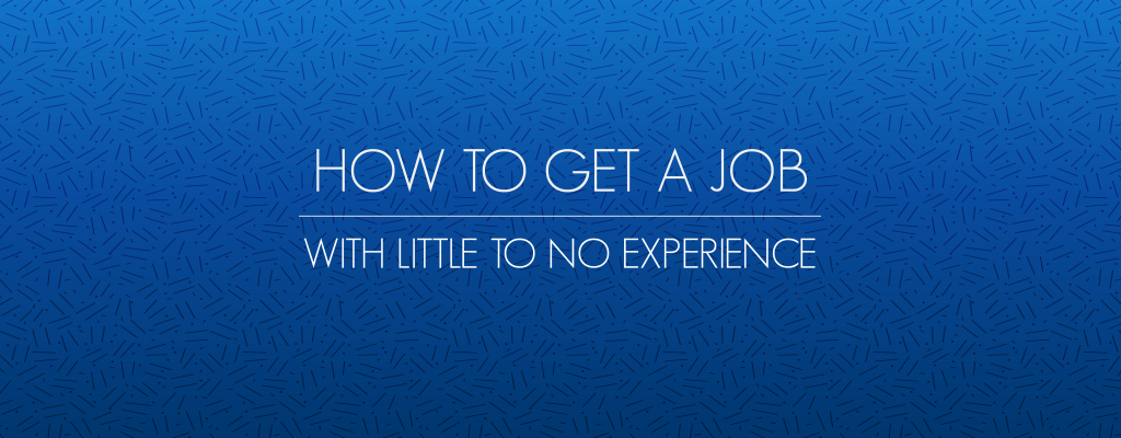 TAFTAVE Career Guides: How to get a job with little to no experience