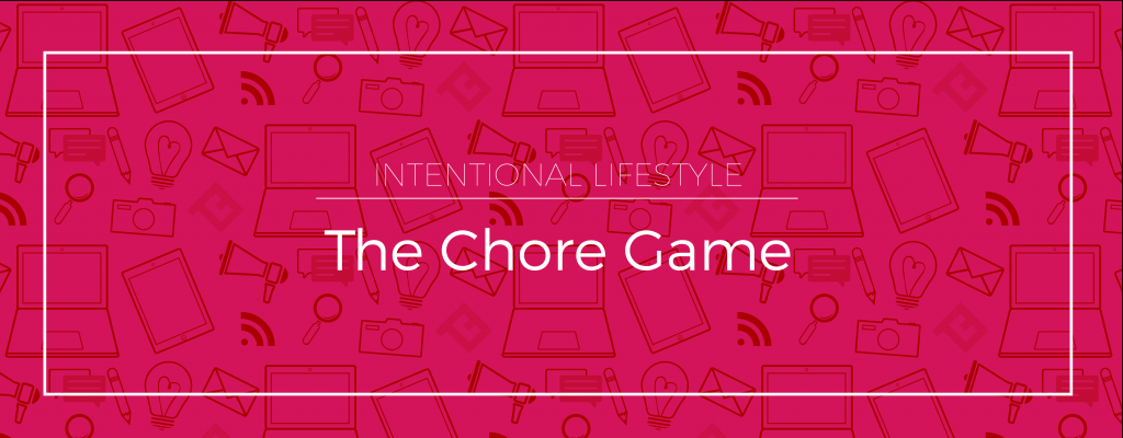 TaftAve || Intentional Lifestyle: The Chore Game